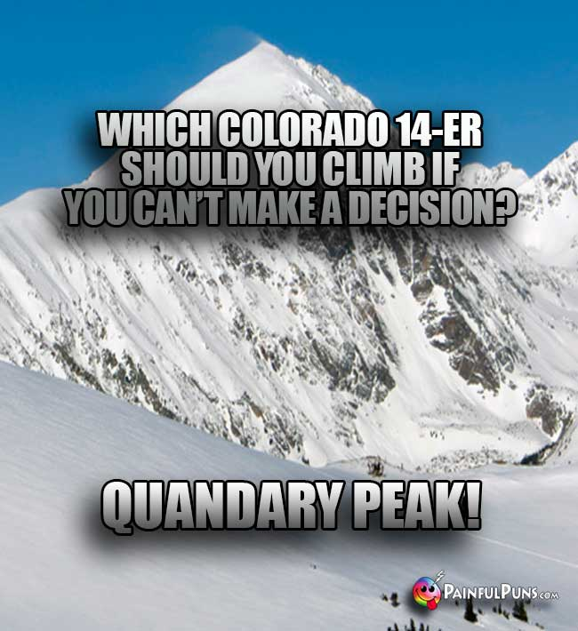 Which Colorado14-er should you climb is you can't make a decision? Quandary Peak!