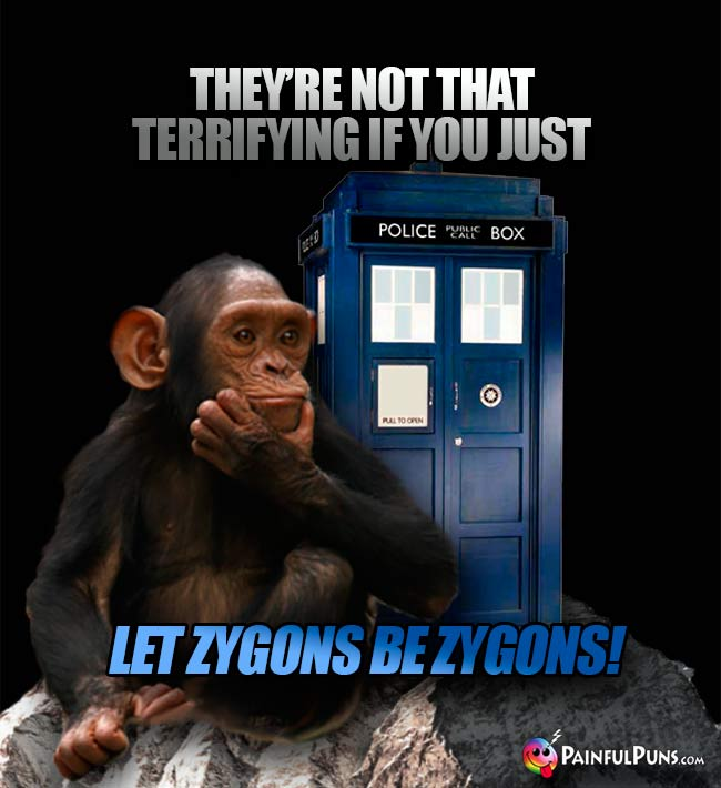 They're not that terrifying if you just let Zygons be Zygons!