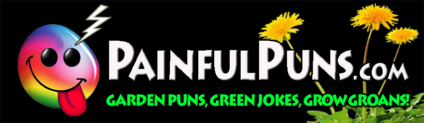 PainfulPuns.com - Garden Puns, Green Jokes, Grow Groans!