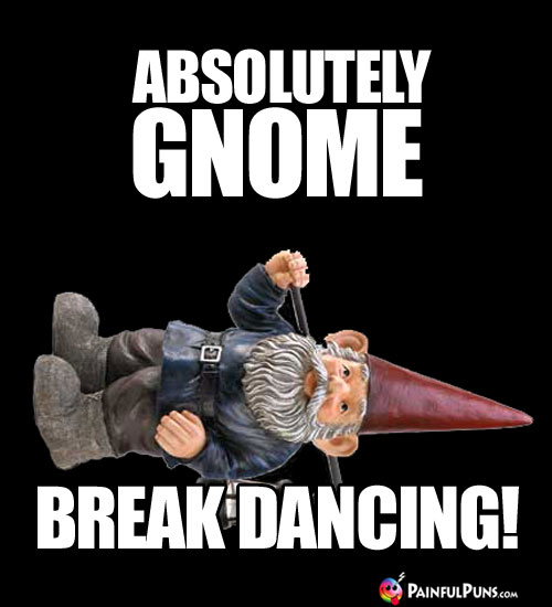Absolutely GNOME Break Dancing!
