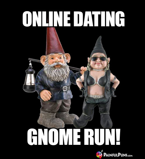 Online Dating: Gnome Run!