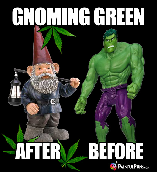 Gnoming Green: Gnome & Hulk Before and After