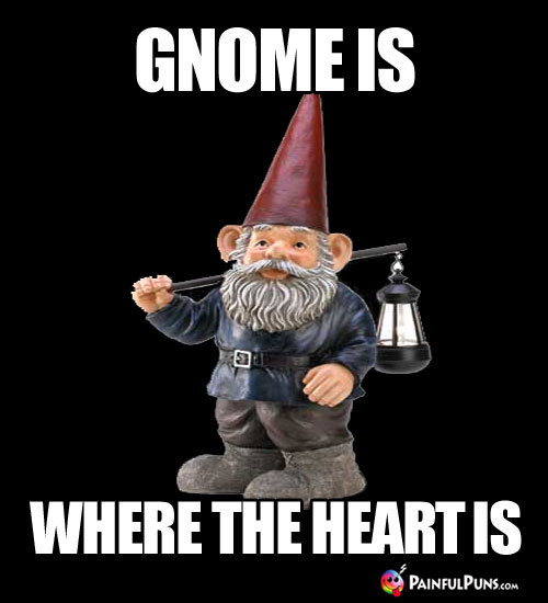 Gnome is where the heart is.