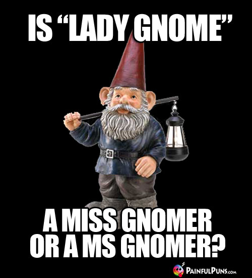 "Is ""Lady Gnome"" a Miss Gnomer or a Ms Gnomer?"
