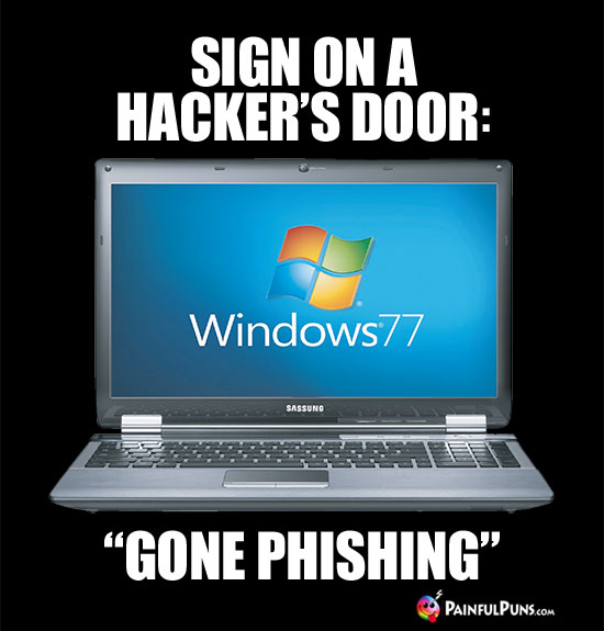 "Sign on a Hacker's Door: ""Gone Phishing"""