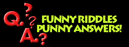 Funny Riddles, Punny Answers!