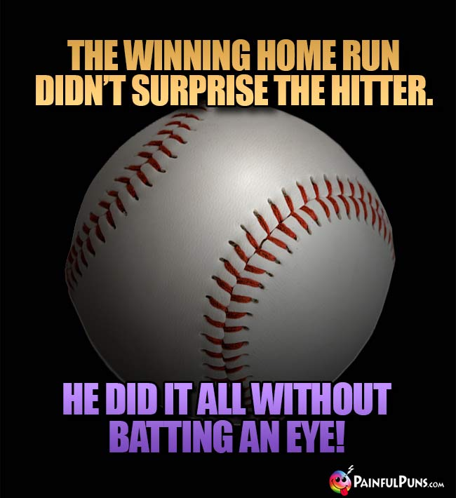 The winning home run didn't surprise the hitter. He did it all without batting an eye!