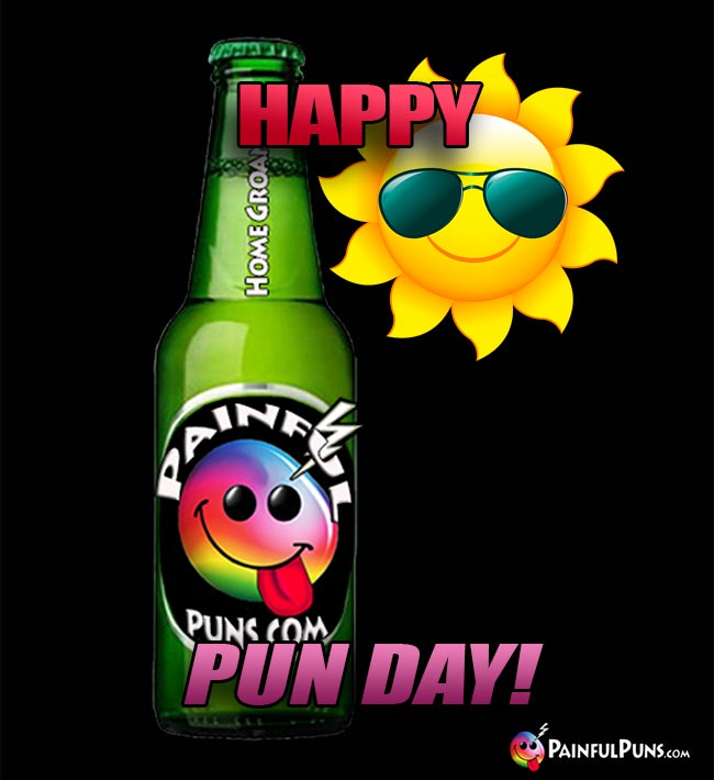 Bottle of Beer Says: Happy Pun Day!