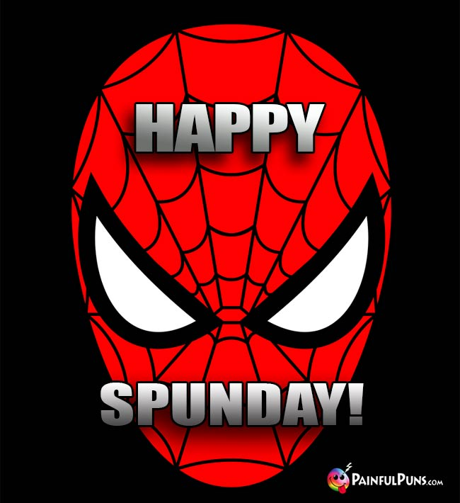Spider-Man Says: Happy Spunday!