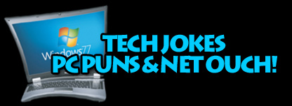 Tech Jokes, PC Puns & Net Ouch!