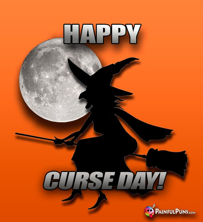Witch Says: Happy Curse Day!