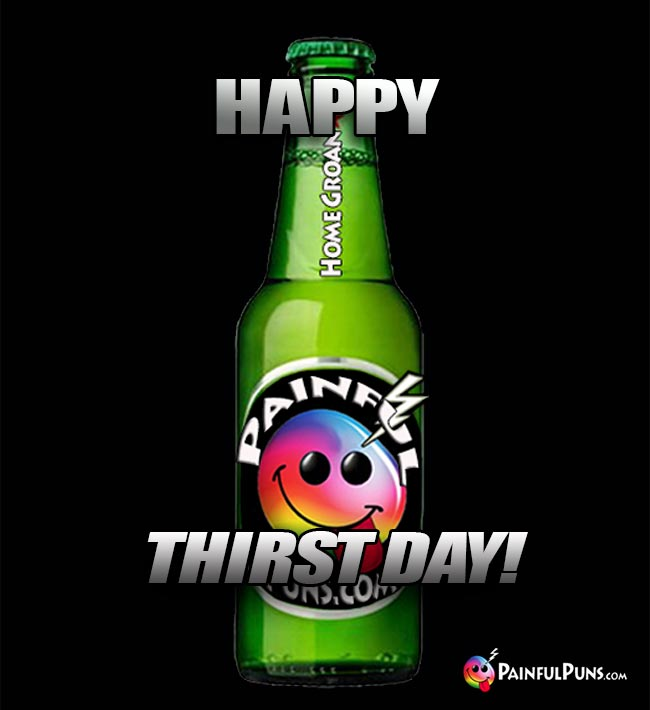 Happy Thirst Day! from PainfulPuns