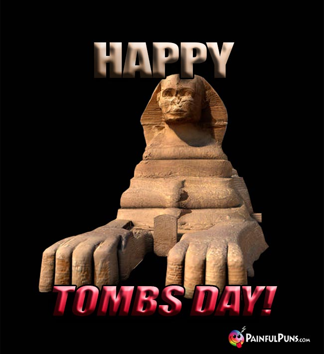Happy Tombs Day!