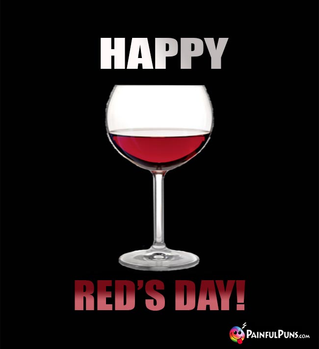 Wine Says: Happy Red's Day!